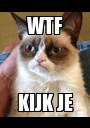 WTF KIJK JE - Personalised Poster A1 size