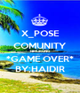 X_POSE COMUNITY TIMURUNG *GAME OVER* BY;HAIDIR - Personalised Poster A1 size
