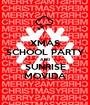 XMAS SCHOOL PARTY AND SUNRISE MOVIDA - Personalised Poster A1 size