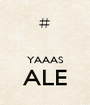 YAAAS ALE  - Personalised Poster A1 size