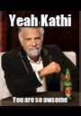 Yeah Kathi You are so awsome - Personalised Poster A1 size