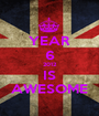 YEAR 6 2012 IS AWESOME - Personalised Poster A1 size