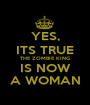 YES, ITS TRUE THE ZOMBIE KING IS NOW A WOMAN - Personalised Poster A1 size
