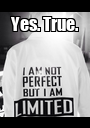 Yes. True.  - Personalised Poster A1 size
