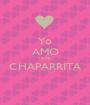 Yo AMO A MI CHAPARRITA  - Personalised Poster A1 size