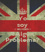 Yo soy ♥ BELIEBER ♥ ¿Algún Problema? - Personalised Poster A1 size