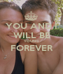 YOU AND I WILL BE YOUNG FOREVER  - Personalised Poster A1 size