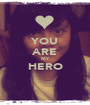 YOU ARE MY HERO  - Personalised Poster A1 size