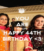 YOU ARE MY LIFE HAPPY 44TH BIRTHDAY <3 - Personalised Poster A1 size