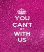 YOU CAN'T SIT WITH US - Personalised Poster A1 size