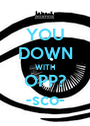 YOU DOWN WITH OPP? -sco- - Personalised Poster A1 size