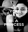 YOU HAD ME AT BE A  PRINCESS - Personalised Poster A1 size