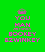 YOU MAN ARE MOVING BOOKEY &ZWINKEY - Personalised Poster A1 size