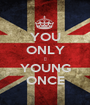YOU ONLY ☺ YOUNG ONCE - Personalised Poster A1 size