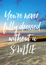 You're never  fully dressed  without a SMILE - Personalised Poster A1 size