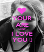 YOUR ARE MINE I LOVE YOU ♥ - Personalised Poster A1 size