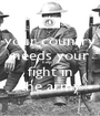 your country needs your help to fight in the army - Personalised Poster A1 size