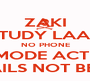 ZAKI STUDY LAA!!! NO PHONE EXAM MODE ACTIVATED BEAT THE FAILS NOT BE THE FAILED - Personalised Poster A1 size
