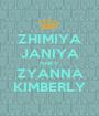 ZHIMIYA JANIYA PINKY ZYANNA KIMBERLY - Personalised Poster A1 size