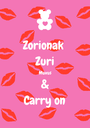 Zorionak  Zuri Muxus & Carry on - Personalised Poster A1 size