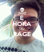É HORA DO RAGE  - Personalised Poster A4 size