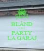 ȘEZI BLÂND CĂ`I PARTY LA GARAJ - Personalised Poster A4 size