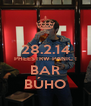 28.2.14 PHEESTRW PANIC ! BAR BÚHO - Personalised Poster A4 size