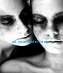 all your faults in me   - Personalised Poster A4 size