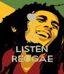 მე შენ AND LISTEN REGGAE - Personalised Poster A4 size