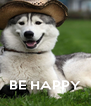 BE HAPPY - Personalised Poster A4 size
