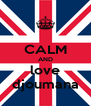 CALM AND love djoumana - Personalised Poster A4 size