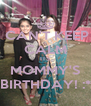 CAN'T KEEP CALM ITS MOMMY'S BIRTHDAY! :* - Personalised Poster A4 size