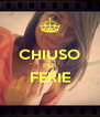 CHIUSO PER FERIE  - Personalised Poster A4 size