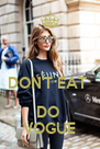 DON'T EAT  DO  VOGUE - Personalised Poster A4 size