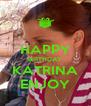 HAPPY BIRTHDAY KATRINA ENJOY - Personalised Poster A4 size