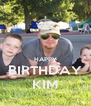 HAPPY BIRTHDAY KIM - Personalised Poster A4 size