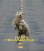 HAPPY FRIDAY DANCE!! - Personalised Poster A4 size