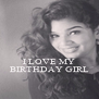 I LOVE MY BIRTHDAY GIRL - Personalised Poster A4 size