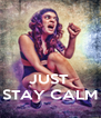 JUST  STAY CALM - Personalised Poster A4 size