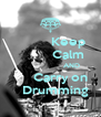 Keep            Calm                    AND       Carry on    Drumming - Personalised Poster A4 size