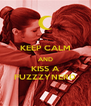KEEP CALM AND KISS A FUZZZYNERD - Personalised Poster A4 size