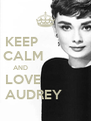 KEEP               CALM             AND                           LOVE             AUDREY       - Personalised Poster A4 size