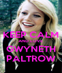 KEEP CALM AND LOVE GWYNETH PALTROW - Personalised Poster A4 size