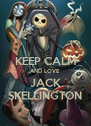 KEEP CALM AND LOVE JACK SKELLINGTON - Personalised Poster A4 size