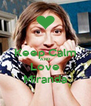 Keep Calm AND Love Miranda - Personalised Poster A4 size