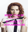 KEEP CALM AND LOVE SCARLETT JOHANSSON - Personalised Poster A4 size