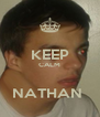 KEEP CALM  NATHAN  - Personalised Poster A4 size