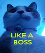 LIKE A BOSS - Personalised Poster A4 size
