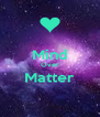 Mind Over Matter  - Personalised Poster A4 size