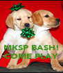 MKSP BASH! COME PLAY - Personalised Poster A4 size